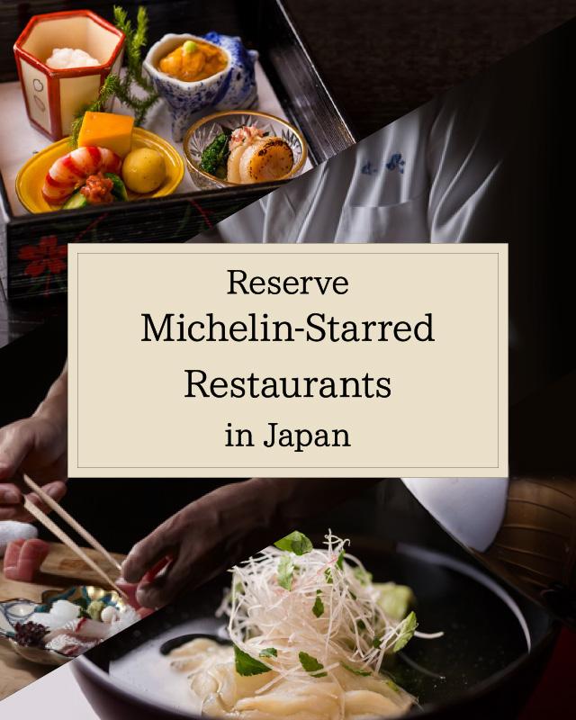 Reserve Michelin-Starred Restaurants in Japan